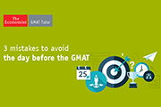 3 Mistakes to Avoid the Day before the GMAT