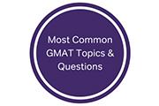 Most Common GMAT Topics & Questions