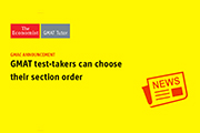GMAT Test-Takers Can Choose Their Section Order