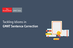 Tackling Idioms in GMAT Sentence Correction