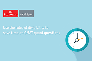 Use Rules of Divisibility to Save Time on GMAT Quant Questions